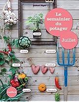 Le semainier du potager - Juillet (Jardin (hors collection))