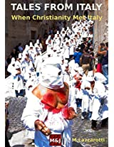 Tales from Italy (Annotated and with new Illustrations): When Christianity Met Italy