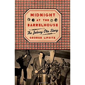 Midnight at the Barrelhouse: The Johnny Otis Story