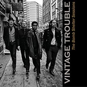 Vintage Trouble『The Bomb Shelter Sesseions』