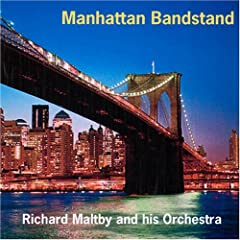 【クリックで詳細表示】Richard Maltby & His Orchestra : Manhattan Bandstand - 音楽