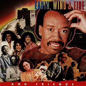 Earth, Wind & Fire And Friends