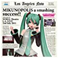 MIKUNOPOLIS in LOS ANGELES�g�͂��߂܂��āA�����~�N�ł��h