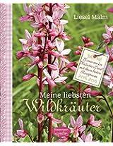 Meine liebsten Wildkräuter: Neues von der Kräuter-Liesel mit ihren besten Rezepturen