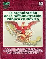 La organizacion de la administracion publica en Mexico / Organization of Public Administration In Mexico