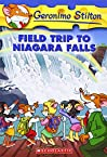 Field Trip to Niagara Falls: 24 (Geronimo Stilton - 24)