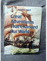 Great Adventures That Changed Our World