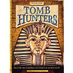 Tomb Hunters: Discover the Incredible Lost World of Egypt (Trailblazers)