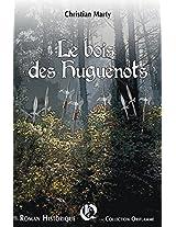 Le bois des Huguenots (French Edition)