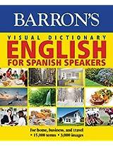 Barron's Visual Dictionary English for Spanish Speakers / Diccionario Visual Ingles Para Hispanohablantes (Barron's Visual Dictionaries)