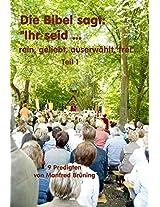 Die Bibel sagt: Ihr seid ... Teil 1: 9 Predigten von Manfred Brüning (German Edition)