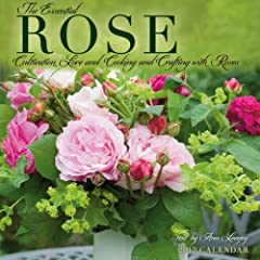 The Essential Rose: Cultivation, Lore, and Cooking and Crafting with Roses