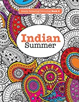 Really Relaxing Colouring Book 6: Indian Summer - A Jewelled Journey Through Indian Pattern and Colour: Volume 6 (Really RELAXING Colouring Books)