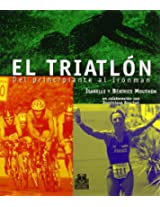 El triatlón / The Triathlon: Del principiante al Ironman / From beginner to Ironman