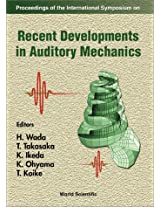 Recent Developments in Auditory Mechanics: Proceedings of the International Symposium, Sendai Japan, 25-30 July 1999