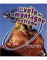 Les Velo De Montagne Extreme / Extreme Mountain Biking (Sans Limites / Without Limits)