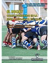 El rugby como contenido en la Educación Física escolar: Juegos y actividades con implicación cognitiva para su desarrollo (Educación Física en Educación Secundaria) (Spanish Edition)