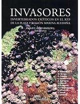 Invasores: Invertebrados Exoticos En El Rio de La Plata y Region Marina Aleda~na (Ciencia Activa)