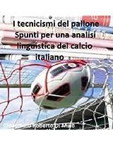 I tecnicismi del pallone: Spunti per una analisi linguistica del calcio italiano