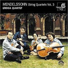 エロイカ・カルテット演奏 メンデルスゾーン:弦楽四重奏曲集 Vol.3の商品写真