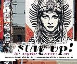 Stay Up: La Street Art: L.a. Street Art [ハードカバー]