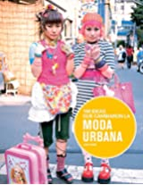 100 ideas que cambiaron la moda urbana / 100 Ideas That Changed the Urban Fashion