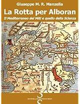La Rotta per Alboran (Italian Edition)