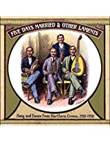 Five Days Married & Other Laments Song and Dance from Northern Greece 1928 -1958 [VINYL]