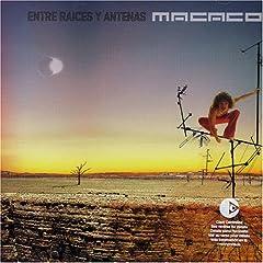 Macaco -Entre Raices Y Antenas (2004) / Latin , reggey, reggaeton, acoustic & more