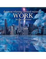 Most Relaxing Classical Music for Work in the Univ