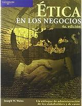 Etica En Los Negocios: Un Enfoque De Administracion De Los Stakeholders Y De Casos