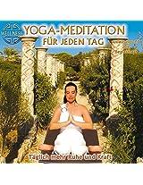 Yoga-Meditation für jeden Tag - Täglich mehr Ruhe und Kraft