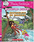 Thea Stilton's Mouseford Academy #3: Mouselets in Danger