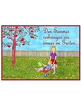 Den Sommer verbringen wir immer im Garten...