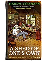 A Shed Of One's Own: Midlife Without the Crisis