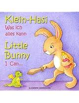 Klein Hasi - Was ich alles kann, Little Bunny - I Can... - Bilderbuch Deutsch-Englisch (zweisprachig/bilingual) (Klein Hasi - Little Bunny, Deutsch-Englisch ... (zweisprachig/bilingual) 1) (German Edition)