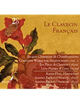 Le Clavecin Francais: Chambonnières - Complete Works for Harpsichord, Vol. 1