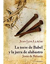 La torre de Babel y la jarra de alabastro / The Tower of Babel and the alabaster jar: Jesus de Betania / Jesus of Bethany (Observatorio)