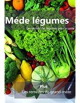 Méde légumes: Secret des légumes pour la santé