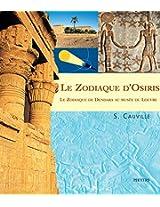 Le Zodiaque D'osiris: Le Zodiaque De Dendara Au Musee Du Louvre