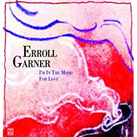 ♪I'm in the mood for love/Erroll Garner | 形式: MP3 ダウンロード