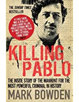 Killing Pablo: The Inside Story of the Manhunt for the Most Powerful Criminal in History