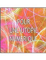 Pour une utopie numérique (French Edition)