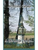 Christian Inspirational Poems: A Oto Moje Credo