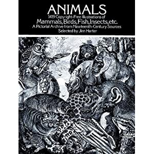 【クリックで詳細表示】Animals: 1,419 Copyright-Free Illustrations of Mammals, Birds, Fish, Insects, etc (Dover Pictorial Archive): Jim Harter: 洋書