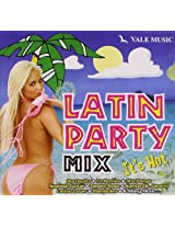Latin Party Mix: Its Hot