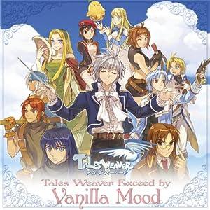 【クリックで詳細表示】Vanilla Mood : Tales Weaver Exceed by Vanilla Mood~Tales Weaver Presents 6th Anniversary Special Album~ - 音楽