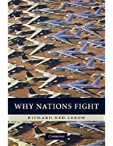 Why Nations Fight: Past and Future Motives for War