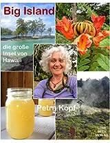 Big Island - die große Insel von Hawaii: Reiseerfahrungen mit Insider-Tipps (German Edition)