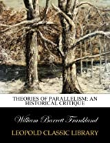 Theories of parallelism: an historical critique